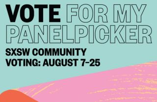 SXSW 2018 Vote for My Panelpicker Idea