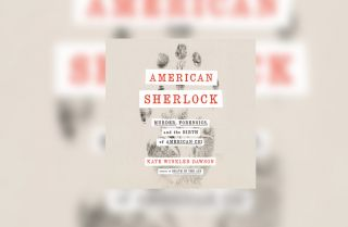 "The cover of the book ""American Sherlock"" by author Kate Winkler Dawson."