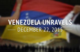 Venezuela Unravels
