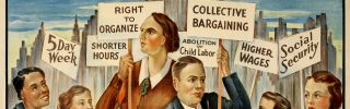Signs in the labor poster call for a five-day week, shorter hours, the right to organize, abolition of child labor, collective bargaining, higher wages and social security.