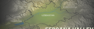 Central Asia: Tensions Grow in the Fergana Valley