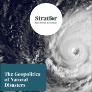 The Geopolitics of Natural Disasters Stratfor Store Report Geopolitics Earthquakes Tsunamis Volcanoes Hurricanes