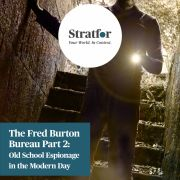 The Fred Burton Bureau Part 2 Stratfor Store report