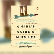 Karen Piper's A Girls Guide to Missiles