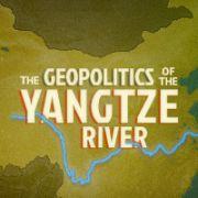 The Geopolitics of the Yangtze River